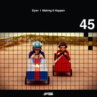 Makin It Happen — Eyan