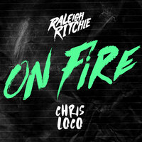 On Fire — Raleigh Ritchie, Chris Loco