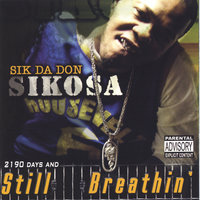 2,190 Days & STILL BREATHIN' — Sik Da Don Sikosa