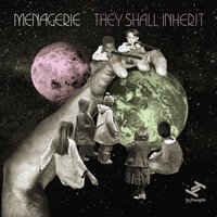 They Shall Inherit — Menagerie