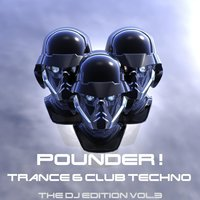 Pounder ! the DJ Edition Trance and Club Techno Vol.3 — сборник