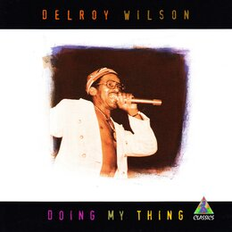 Doing My Thing — Delroy Wilson