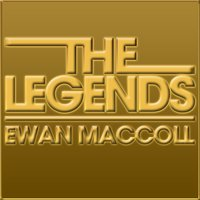 The Legends - Ewan MacColl — Ewan MacColl