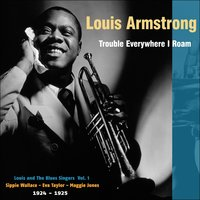 Trouble Everywhere I Roam — Louis Armstrong