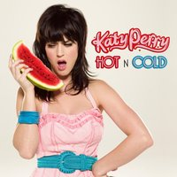 Hot N Cold — Katy Perry