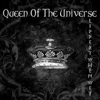 Queen of the Universe — Slippery When Wet
