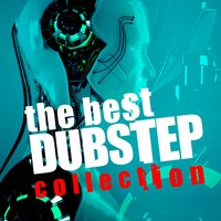The Best Dubstep Collection — Dubstep Mafia, Dubstep Mix Collection, Dubstep Mafia|Dubstep Mix Collection