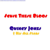 'Scuse These Bloos — Quincy Jones & His All Stars