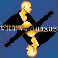 Beyond Boundaries: Guitar Solos — Michael Hedges