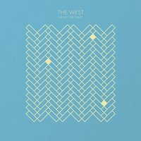 Never the Place — The West