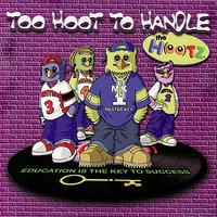 Too Hoot To Handle — The Hootz