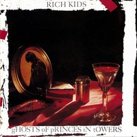 Ghosts of Princes in Towers — Rich Kids