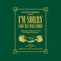 I'm Sorry (You're Welcome) — Eugene Mirman