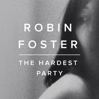 The Hardest Party EP — Robin Foster