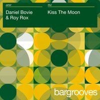 Kiss The Moon — Daniel Bovie, Roy Rox, Daniel Bovie & Roy Rox