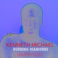 Burning Diamonds — Kenneth Michael Harrison