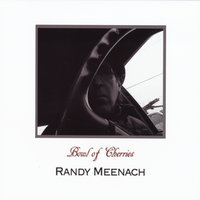 Bowl of Cherries — Randy Meenach