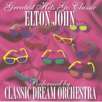 Elton John - Greatest Hits Go Classic — Classic Dream Orchestra