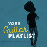 Your Guitar Playlist — Guitar
