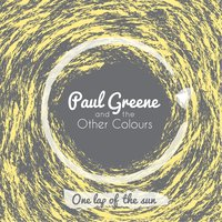 One Lap of the Sun — Paul Greene & The Other Colours