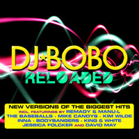 Reloaded — DJ Bobo