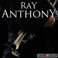 Classic Years of Ray Anthony — Ray Anthony