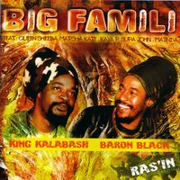 Ras'in — Baron Black, King Kalabash, Big Famili