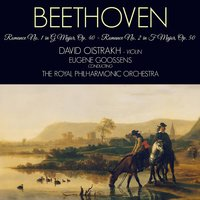 Beethoven: 2 Romances for Violin and Orchestra — Royal Philharmonic Orchestra, Людвиг ван Бетховен, Давид Ойстрах, Eugene Goossens, Eugene Goossens & The Royal Philharmonic Orchestra