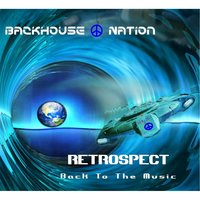 Retrospect — Backhouse Nation