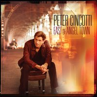 East Of Angel Town — Peter Cincotti