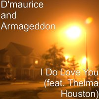 I Do Love You (feat. Thelma Houston) — Thelma Houston, D'Maurice and Armageddon