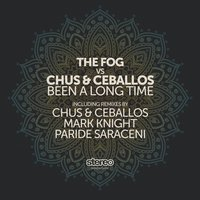 Been a Long Time — The Fog, Chus & Ceballos