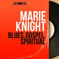 Blues, Gospel, Spiritual — Marie Knight, The Millinaires