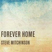 Forever Home — Steve Mitchinson