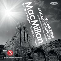 James MacMillan: Violin Concerto & Symphony No. 4 — Vadim Repin, Donald Runnicles, James MacMillan, BBC Scottish Symphony Orchestra