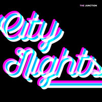 City Nights — The Junction