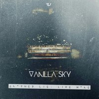Another Lie: Like Home — Vanilla Sky