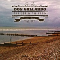 The Sea & The Land: Live Acoustic Sessions — Don Gallardo