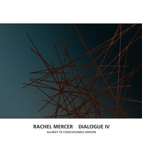 Dialogue IV — Rachel Mercer