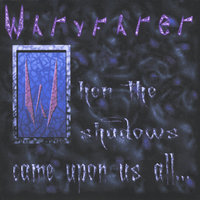 When the Shadows Came Upon Us All — Wayfarer
