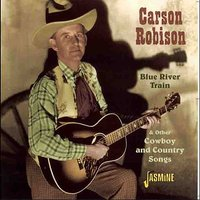 Blue River Train & Other Cowboy and Country Songs — Carson Robison
