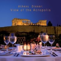 Athens Dinner: View of the Acropolis — сборник