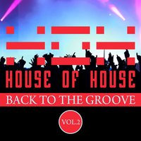 House of House (Back to the Groove), Vol. 2 — сборник