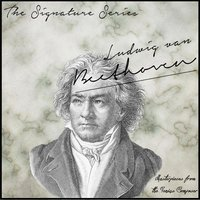 The Signature Series: Ludwig Van Beethoven (Masterpieces from the Genius Composer) — Людвиг ван Бетховен