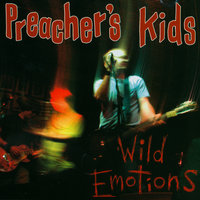 Wild Emotions — Preacher's Kids