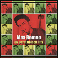 36 Carat Golden Hits — Max Romeo