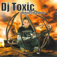 Echoes of Nature — Dj Toxic