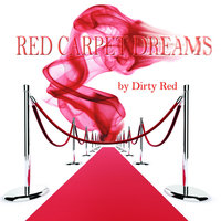 "Red Carpet Dreams - Single — Dirty Red da Gift, Dirty Red ""Da Gift"""