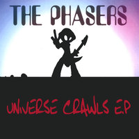 Universe Crawls EP — The Phasers