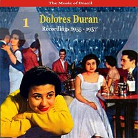 The Music of Brazil: Dolores Duran - Recordings 1955 - 1957 — Dolores Duran